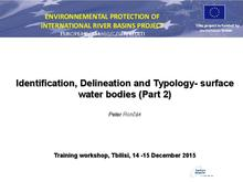 Presentation: Identification, Delineation and Typology- surface water bodies (Part 2)
