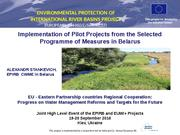 Presentation: Implementation of Pilot Projects from the Selected Programme of Measures in Belarus